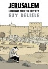 Jerusalem: Chronicles from the Holy City - Guy Delisle