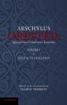 The Oresteia of Aeschylus: Volume 1 - George Thomson, Walter G Headlam
