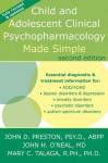 Child and Adolescent Clinical Psychopharmacology Made Simple - John H. O'Neal, John D. Preston, Mary C. Talaga