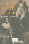 Oscar Wilde en Paris - Herbert R. Lottman