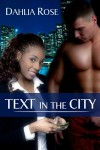 Text in the City - Dahlia Rose