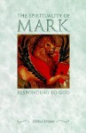 Spirituality of Mark - Mitzi Minor