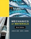 Mechanics of Materials, Brief Edition - James Gere, Barry Goodno