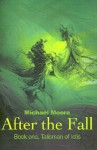 After the Fall: Book One, Talisman of Ictis - Michael Moore