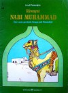 Riwayat Nabi Muhammad: Dari anak gembala hingga jadi Rasulullah - Ismail Pamungkas