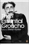 The Essential Groucho: Writings by, for and about Groucho Marx (Penguin Modern Classics) - Stefan Kanfer