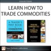 Learn How to Trade Commodities (Collection) - George Kleinman, Carley Garner