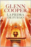 La piedra de fuego / The Resurrection Maker (Spanish Edition) - Glenn Cooper, Roberto Falcó Miramontes
