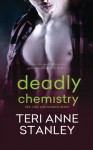 Deadly Chemistry - Teri Anne Stanley