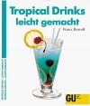 Tropical Drinks Leicht Gemacht - Franz Brandl