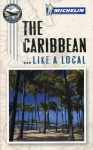 Michelin the Caribbean Port Cities - Michelin Travel Publications, Peter Greenberg