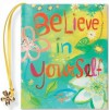 Believe in Yourself (Mini Book) (Petites) - Beth Mende Conny, Donna Ingemanson