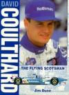 David Coulthard - The Flying Scotsman - J. Dunn