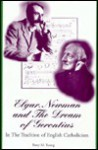 Elgar, Newman, and the Dream of Gerontius: In the Tradition of English Catholicism - Percy M. Young