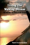 Living the Waking Dream - Michael Jean Nystrom-Schut