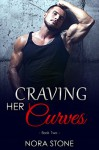 Craving Her Curves 2 (Craving Her Curves Series) - Nora Stone
