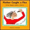 Mother Caught a Flea - Jessica Souhami