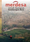 MERDESA: Jatuh-bangun Membangun Desa - Nurhady Sirimorok, Roem Topatimasang