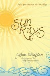 Sun Rays: Tales for Children of Every Age - Joshua Livingston, Judy Langemo Roth