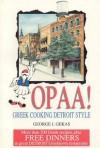 Opaa! Greek Cooking Detroit Style - George Gekas