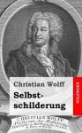 Selbstschilderung - Christian Wolff