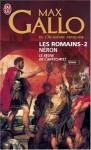 Les Romains: Neron, le Règne de l'Antechrist - Max Gallo