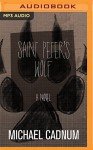 Saint Peter's Wolf: A Novel - Michael Cadnum, Kevin T. Collins