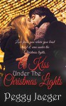A Kiss Under the Christmas Lights - Peggy Jaeger