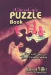 The ChessCafe Puzzle Book - Karsten Muller, Susan Polgar
