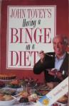 John Tovey's Having a Binge on a Diet - John Tovey, Gray Jolliffe