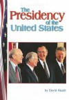 The Presidency of the United States - David Heath