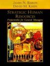 Strategic Human Resources: Frameworks for General Managers - James N. Baron, David M. Kreps