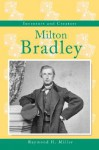 Inventors and Creators - Milton Bradley - Raymond H. Miller