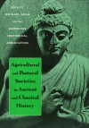 Agricultural and Pastoral Societies in Ancient and Classical History - Michael B. Adas
