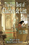 The Very Best of Charles de Lint - Charles de Lint