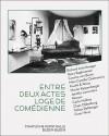 Entre Deux Actes, Loge de Comedienne - Richard Artschwager, Nairy Baghramian, Vivian Rehberg, Janette Laverriere