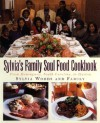 Sylvia's Family Soul Food Cookbook: From Hemingway, South Carolina, To Harlem - Sylvia Woods