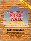 Through the Brick Wall, Job Finder: For Job Hunters and Career Changers - Kate Wendleton