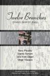 Twelve Branches: Stories from St. Paul - Nora Murphy, Joanna Rawson, Julia Klatt Singer, Diego Vazquez