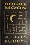 Rogue Moon - Algis Budrys, A. C. Farley