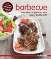 Barbecue: More Than 50 Fabulous New Recipes for the Grill - Murdoch Books