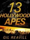 13 Hollywood Apes: A Layla Remington Mystery - Gil Reavill