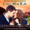 A Highland Home: The Highland Heart, Book 2 - Cali MacKay, Ged Bowie, Daeron Press