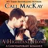 A Highland Home: The Highland Heart, Book 2 - Cali MacKay, Ged Bowie, Daeron Press