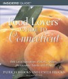 Food Lovers' Guide to Connecticut, 2nd: Best Local Specialties, Markets, Recipes, Restaurants, Events, and More - Patricia Brooks, Lester Brooks