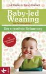 Baby-led Weaning - Das Grundlagenbuch: Der stressfreie Beikostweg (German Edition) - Gill Rapley, Tracey Murkett, Ulla Rahn-Huber