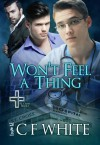 Won't Feel a Thing (St. Cross Book 1) - C F White