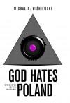 God Hates Poland - Michał R. Wiśniewski