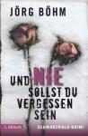 Und nie sollst du vergessen sein (ebook) - Jörg Böhm