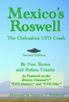 Mexico's Roswell: The Chihuahua UFO Crash - Ruben Uriarte, Noe Torres